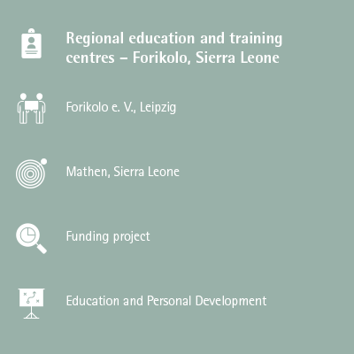 Regional education and training centres – Forikolo, Sierra Leone